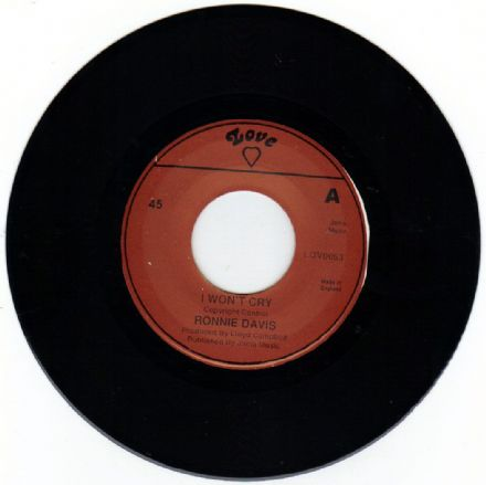 Ronnie Davis - I Won't Cry / version (Love) UK 7""
